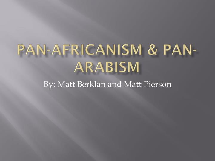Pan-Africanism & Pan-Arabism