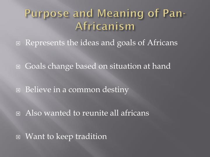 Purpose and Meaning of Pan-Africanism