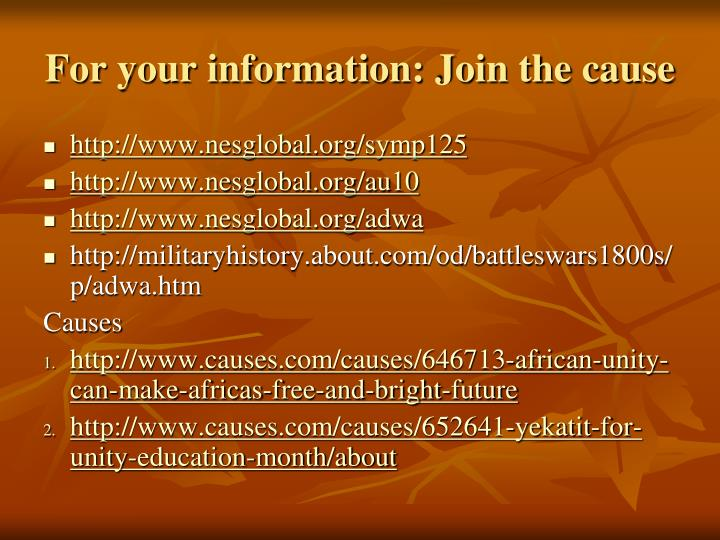 For your information: Join the cause