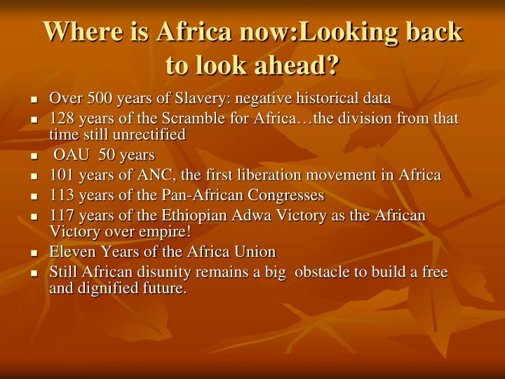 Where is Africa now:Looking back to look ahead?