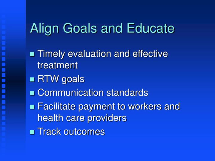 Align Goals and Educate