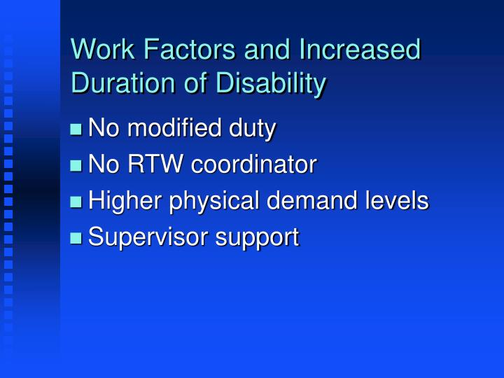 Work Factors and Increased Duration of Disability