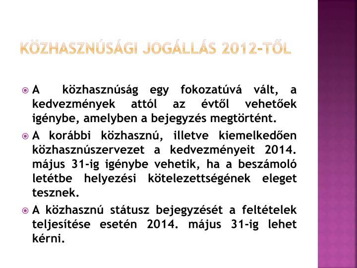 Közhasznúsági jogállás 2012-től