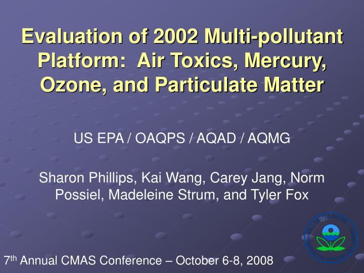 Evaluation of 2002 multi pollutant platform air toxics mercury ozone and particulate matter