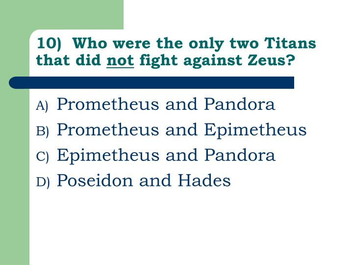 10)  Who were the only two Titans that did