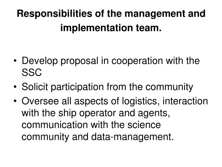 Responsibilities of the management and implementation team.