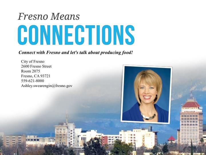 Connect with Fresno and let's talk about producing food!