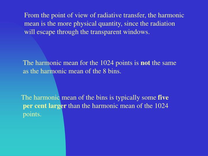 From the point of view of radiative transfer, the harmonic