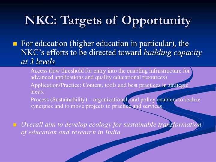 NKC: Targets of Opportunity