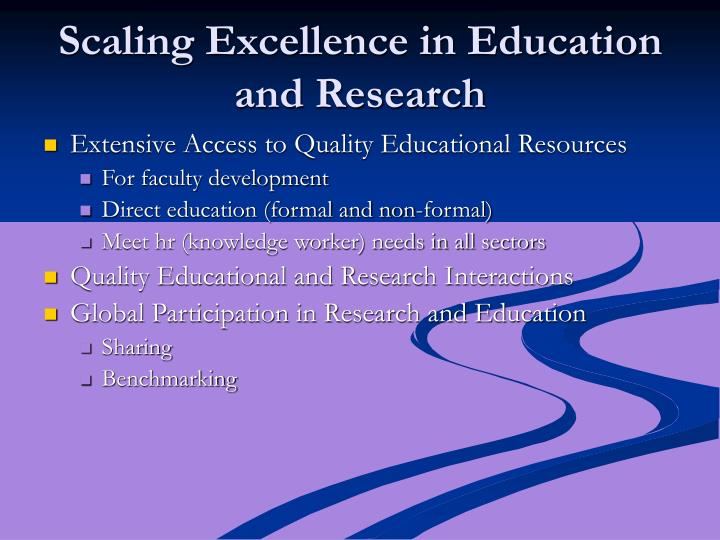 Scaling Excellence in Education and Research