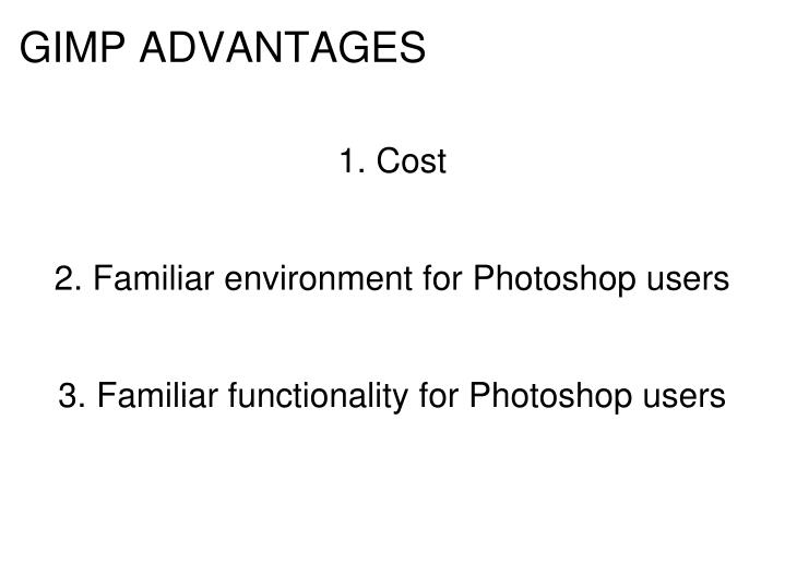 GIMP ADVANTAGES