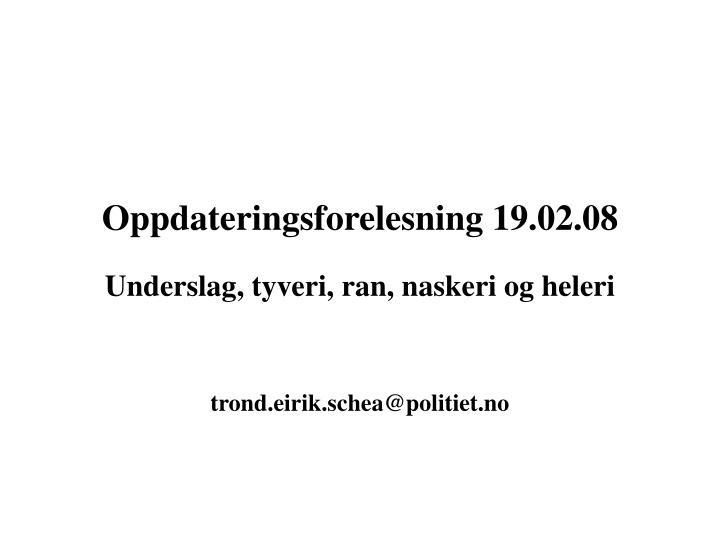 Oppdateringsforelesning 19.02.08