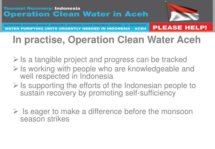 In practise, Operation Clean Water Aceh