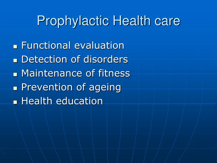 Prophylactic Health care