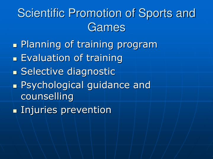 Scientific Promotion of Sports and Games