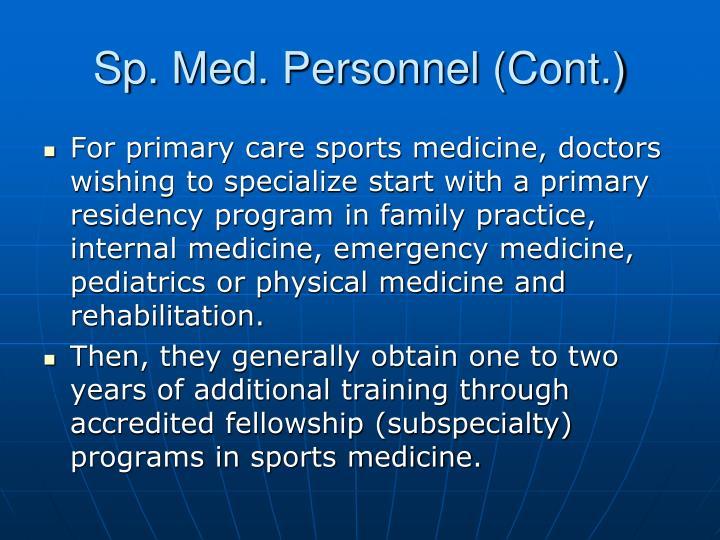 Sp. Med. Personnel (Cont.)
