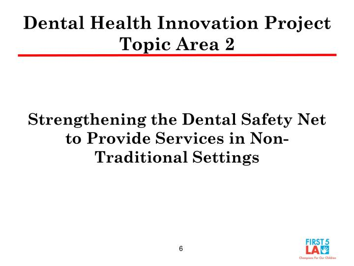 Dental Health Innovation Project Topic Area 2