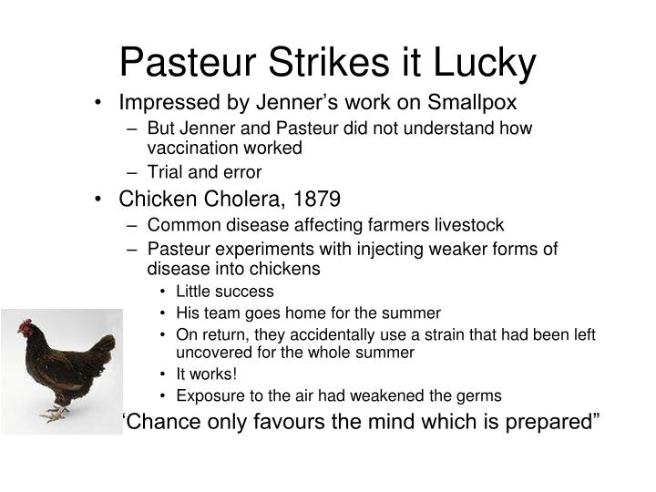 Pasteur Strikes it Lucky