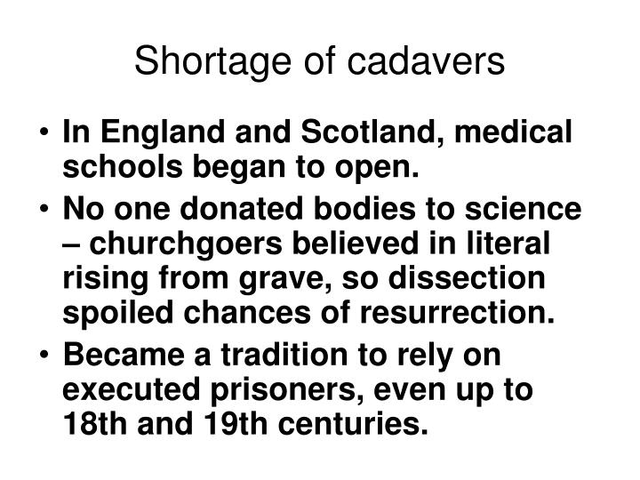 Shortage of cadavers
