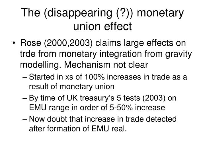 The (disappearing (?)) monetary union effect
