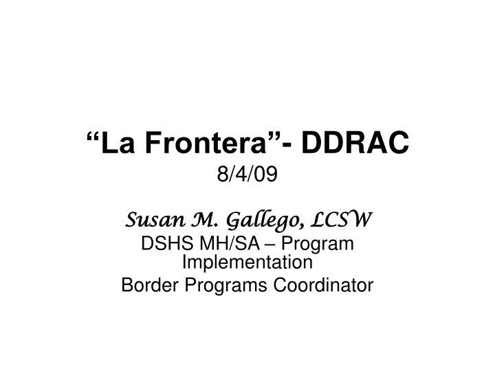 """""""La Frontera""""- DDRAC"""
