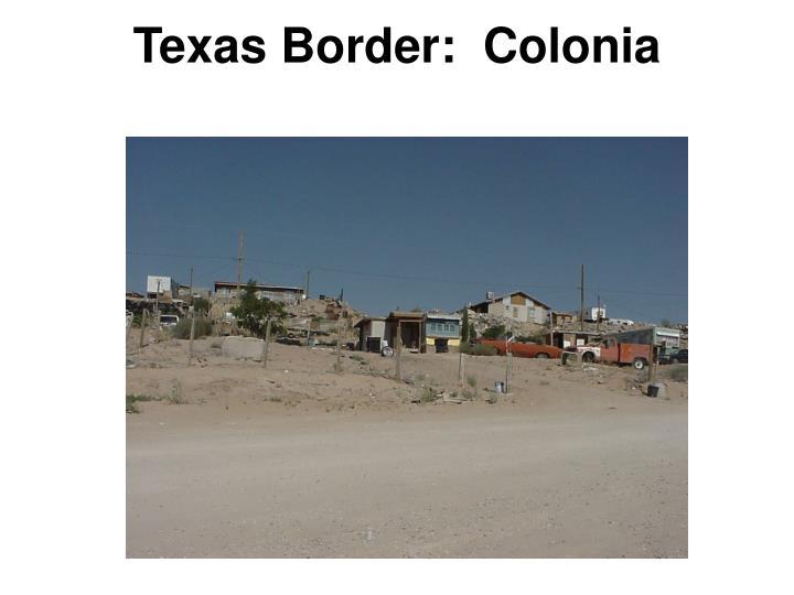 Texas Border:  Colonia