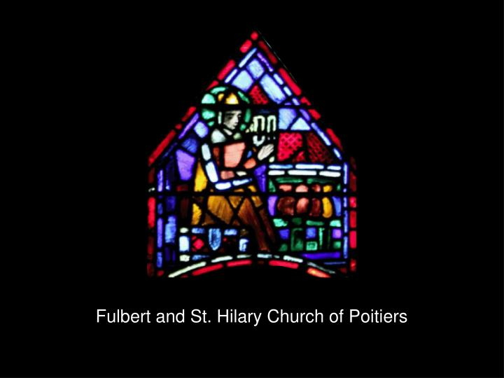 Fulbert and St. Hilary Church of Poitiers