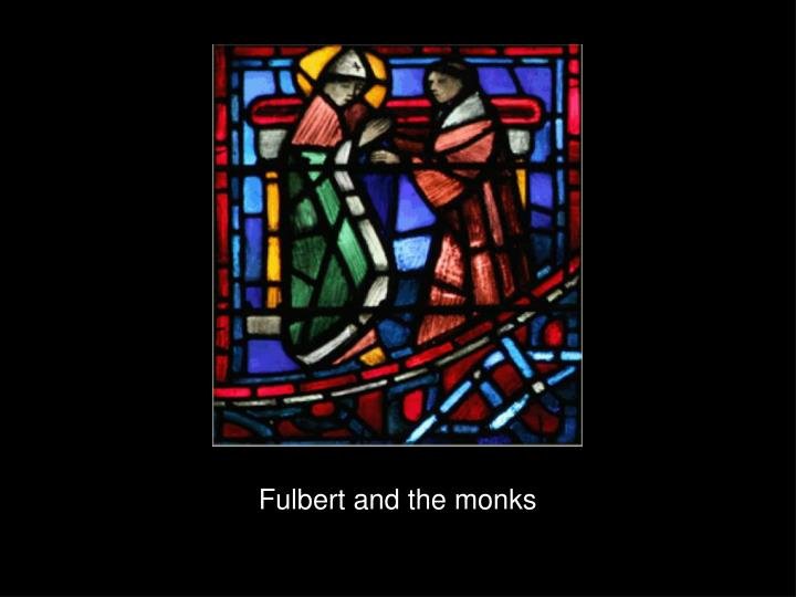 Fulbert and the monks