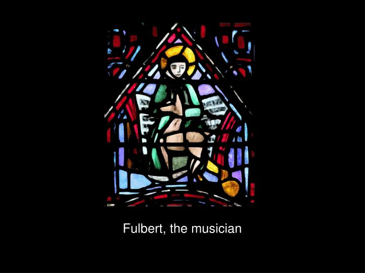 Fulbert, the musician