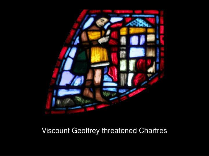 Viscount Geoffrey threatened Chartres