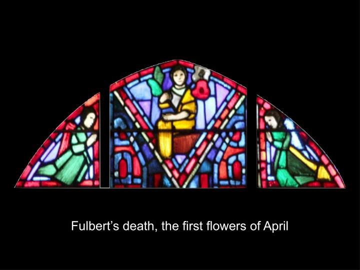 Fulbert's death, the first flowers of April