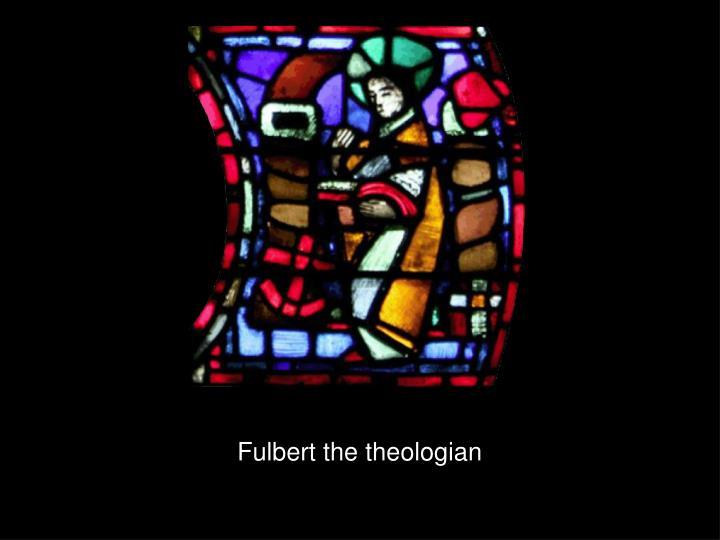 Fulbert the theologian