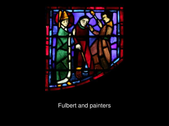 Fulbert and painters