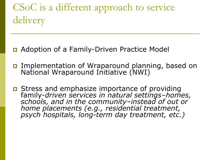 CSoC is a different approach to service delivery