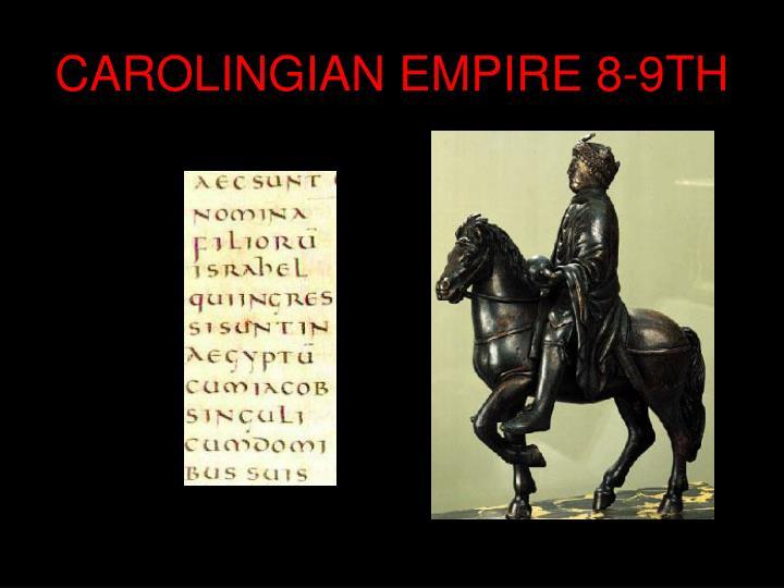 CAROLINGIAN EMPIRE 8-9TH