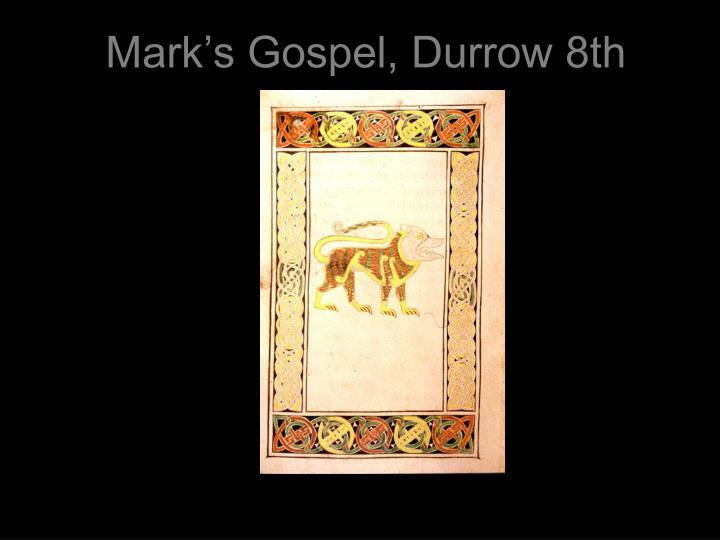 Mark's Gospel, Durrow 8th