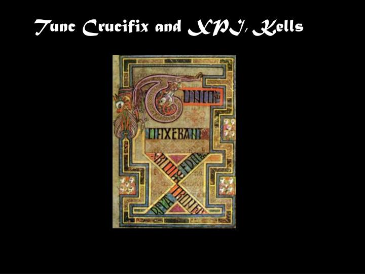 Tunc Crucifix and XPI, Kells