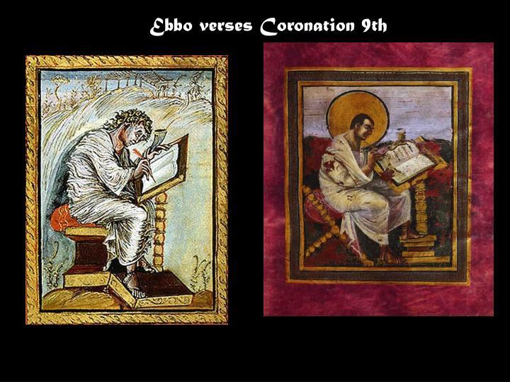 Ebbo verses Coronation 9th