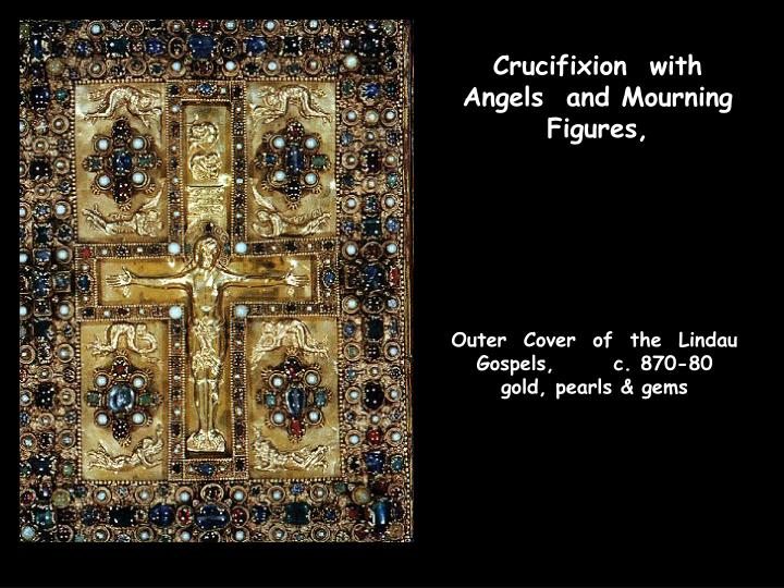 Crucifixion  with  Angels  and Mourning  Figures,