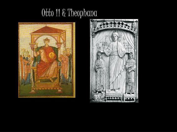 Otto 11 & Theophana