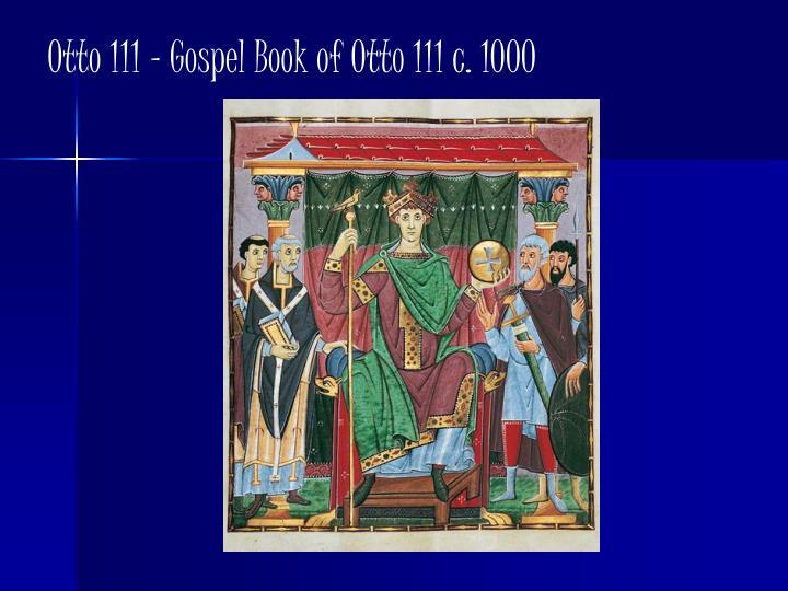 Otto 111 – Gospel Book of Otto 111 c. 1000