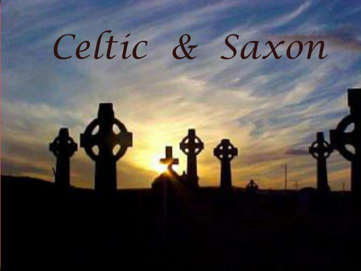 Celtic  &  Saxon