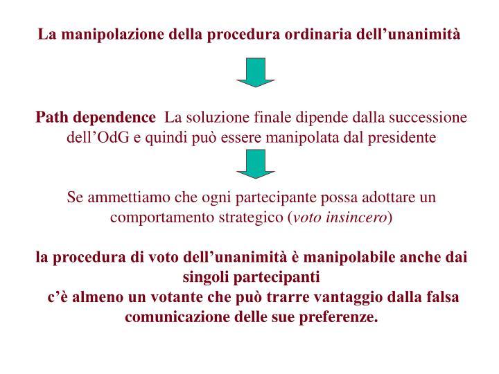 La manipolazione della procedura ordinaria dell'unanimità