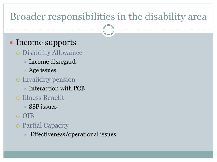 Broader responsibilities in the disability area