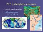 ptp lithospheric extension