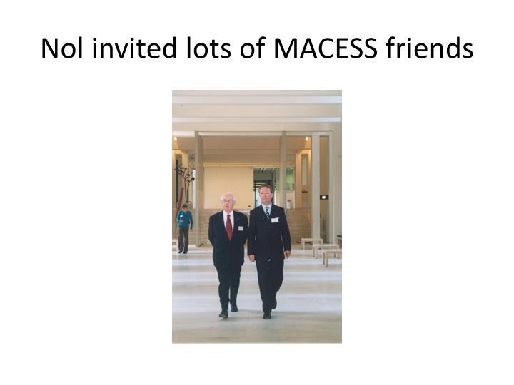 Nol invited lots of MACESS friends