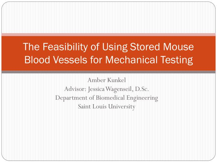 the feasibility of using stored mouse blood vessels for mechanical testing