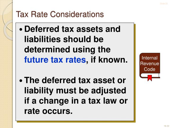 Deferred tax assets and liabilities should be determined using the