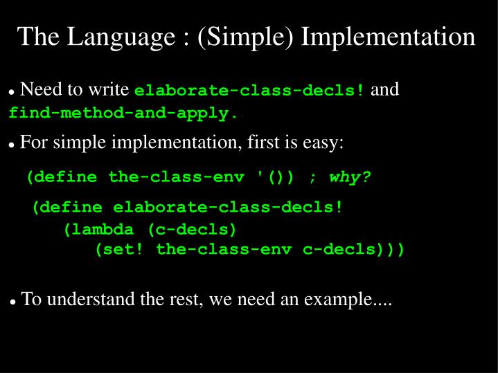 The Language : (Simple) Implementation
