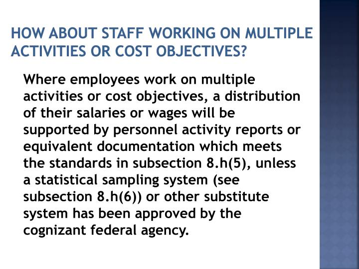 How About Staff Working On multiple Activities or Cost Objectives?